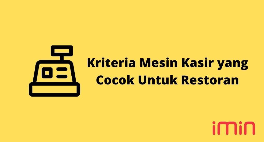 Kriteria Mesin Kasir yang Cocok Untuk Restoran